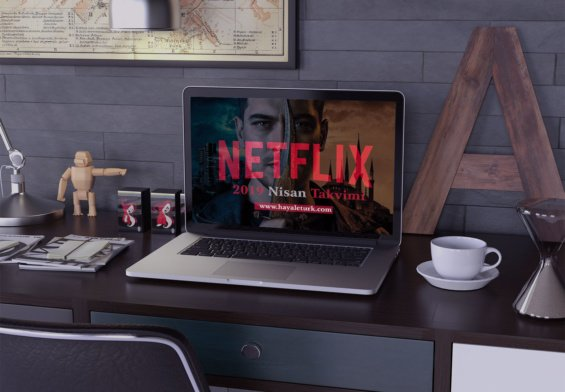 Netflix Türkiye 2019 Nisan Ayı Takvimi